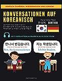 KONVERSATIONEN AUF KOREANISCH: Lernen Sie über 1.400+ Koreanisch-Ausdrücke aus 21 Themen Schnell und E
