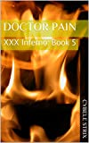 Doctor Pain: XXX Inferno: Book 5 (English Edition)