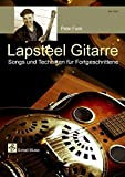 Lapsteel-Gitarre/ Songs & Techniken für Fortgeschrittene (Buch & CD) (Gitarrenschule)