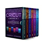 Cricut: The Bible. 6 Books in 1. Beginner's Guide + Cricut Design Space + Cricut Maker + Cricut Explore Air 2 + Project Ideas + Accessories. Master All ... a Profitable Business. (English Edition)
