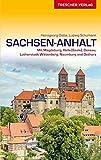 Reiseführer Sachsen-Anhalt: Mit Magdeburg, Halle (Saale), Dessau, Lutherstadt Wittenberg, Naumburg und Ostharz (Trescher-Reiseführer)