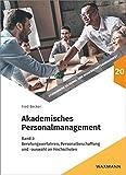 Akademisches Personalmanagement: Band 2: Berufungsverfahren, Personalbeschaffung und -auswahl an Hochschulen (Studienreihe Bildungs- und Wissenschaftsmanagement)