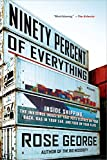 Ninety Percent of Everything: Inside Shipping, the Invisible Industry That Puts Clothes on Your Back, Gas in Your Car, and Food on Your Plate (English Edition)