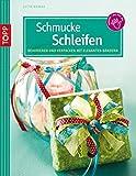 Schmucke Schleifen: Dekorieren und Verpacken mit edlen Bändern (kreativ.kompakt.)