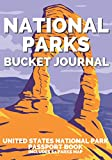 NATIONAL PARKS BUCKET JOURNAL: UNITED STATES National Park Passport Book - Includes 62 Parks Map - U.S. National Parks Stamp book - (US Travel Outdoor Adventure Guide Log Book & Planner)