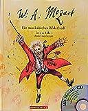 Wolfgang Amadeus Mozart: Ein musikalisches Bilderbuch (Musikalisches Bilderbuch mit CD)