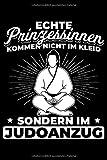 Echte Prinzessinnen Kommen Nicht Im Kleid Sondern Im Judo Anzug: Liniertes Notizbuch Din-A5 Heft für Notizen