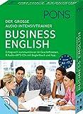 PONS Der große Audio-Intensivtrainer Business English: Erfolgreich kommunizieren im Geschäftsleben. 8 Audio+MP3-CDs mit Begleitbuch und App.