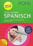 PONS Texte schreiben Spanisch: Aufsatz, Textanalyse, Zusammenfassung, Präsentation für Oberstufe und Abitur