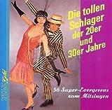 Die tollen Schlager der 20er und 30er Jahre - 56 Super-Evergreens zum Mitsingen by Party-Orchester Tommy Parkas & die Happy Singers