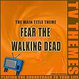 Fear The Walking Dead - The Main Title Theme
