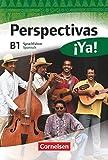 Perspectivas ¡Ya! - Spanisch für Erwachsene - Aktuelle Ausgabe - B1: Kurs- und Übungsbuch mit Vokabeltaschenbuch und Lösungsheft - Mit zwei CDs sowie einer DVD