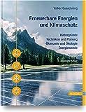 Erneuerbare Energien und Klimaschutz: Hintergründe – Techniken und Planung – Ökonomie und Ökologie – Energiew