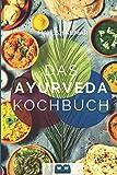 Ayurveda Kochbuch: Das Ayurveda Buch zur Selbstheilung und zum Entgiften. Inkl. 100 Rezepte und Dosha-Test.