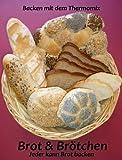 Brot und Brötchen: 'Backen mit dem Thermomix'