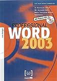 Word 2003 Professional: Auf den Punkt gebracht. An Beispielen lernen. Mit Aufgaben üben. Durch Testfragen Wissen überprüfen
