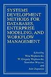 Systems Development Methods for Databases, Enterprise Modeling, and Workflow Management