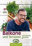 Balkone und Terrassen: naturnah gestalten (Garten kurz & gut)