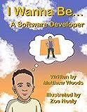 I Wanna Be... A Software Developer (English Edition)