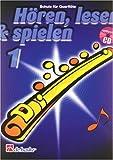Hören, Lesen & Spielen - Schule für Querflöte (mit Audio-CD) - Band 1 - ISBN: 9789043102940
