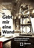 'Gebt mir eine Wand': Max Klingers öffentliche Wandmalereiprojekte (Wissenschaftliche Beitrage Aus Dem Tectum Verlag: Kunstgeschichte 13)