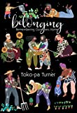 Belonging: Remembering Ourselves home (English Edition)