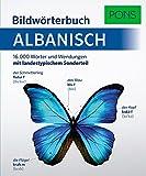 PONS Bildwörterbuch Albanisch: 16.000 albanische Wörter und Wendungen mit landestypischem Sonderteil: 16.000 Wörter und Wendungen mit landestypischem Sonderteil