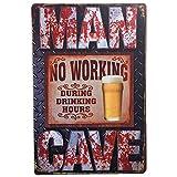 HONGXIN Blechschild mit Aufschrift 'Man Cave No Working', Vintage-Stil, für Zuhause, Bar, Kneipe, Garage, Dekoration, Geschenke, Band, Bier, Eier, Kaffee, Bauernhof, Garten