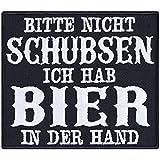 Bitte Nicht schubsen - Hab Bier in der Hand! Festival Aufnäher Heavy Metal Aufbügler Biker Patch Rocker Sticker Geschenk für Metal/Rockfans DIY Applikation für Jacke/Weste/Kutte 80x70mm