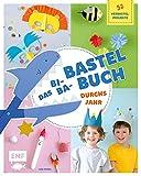 Das Bi-Ba-Bastelbuch durchs Jahr –52 kinderleichte Verbastel-Projekte für Frühling, Sommer, Herbst und Winter: Ostern, St. Martin, Kindergeburtstag, Fasching, Weihnachten und mehr