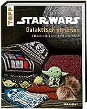 Star Wars: Galaktisch stricken: Das offizielle Star Wars-Strickbuch