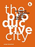Europan 14 - Produktive Städte / Productive Cities: Ergebnisse / Results