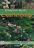 Erfolgreich durchs Gartenjahr - Pflanzen im S