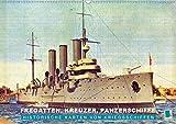 Fregatten, Kreuzer, Panzerschiffe – historische Karten von Kriegsschiffen (Wandkalender 2021 DIN A2 quer)