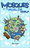 Mosques of the Muslim World (English Edition)