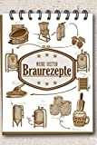 Meine besten Braurezepte: Rezeptbuch zum selbst beschreiben I Einschreibbuch für Hobby Brauer I Bierrezepte I Motiv: Brauprozess