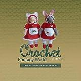 Crochet Forever More Than 15 Fantasy World Crochet Designs (English Edition)