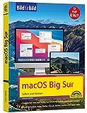 macOS Big Sur Bild für Bild - die Anleitung in Bilder - ideal für Einsteiger und Umsteiger: für alle MAC - Modelle geeignet: fr alle MAC - Modelle geeig