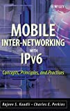 Mobile Internetworking with IPv6: Concepts, Principles and Practices