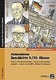Stationenlernen Geschichte 9./10. Klasse Band 2: Ost-West-Konflikt - Leben in der Bundesrepublik - Leben in der DDR - Wiedervereinigung (Bergedorfer® Lernstationen)
