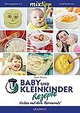 mixtipp: Baby- und Kleinkinder-Rezepte: Kochen mit dem Thermomix
