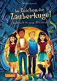 Im Zeichen der Zauberkugel 7: Aufbruch in neue Abenteuer: Fantastische Abenteuergeschichte für Kinder ab 8 mit Spannung, Witz und Magie
