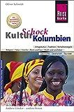 Reise Know-How KulturSchock Kolumbien: Alltagskultur, Traditionen, Verhaltensregeln,