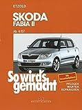 Skoda Fabia II ab 4/07: So wird's gemacht - Band 150: pflegen - warten - reparieren