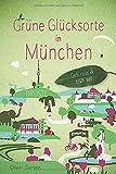 Grüne Glücksorte in München: Geh raus und blüh auf