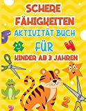 Schere Fähigkeiten Aktivität Buch: Ein lustiges Scherenübungsbuch für Kleinkinder und Kinder ab 3 Jahren; 40 Seiten von Spaß Formen, Zahlen, Tiere und ... Aktivitätsbuch zum Ausschneiden und Einfügen