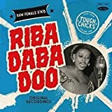 Riba Daba Doo Tough Chicks 1: Wild & Raw Female R&B [Vinyl LP]