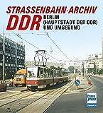 Straßenbahn-Archiv DDR: Raum Berlin und Umgebung