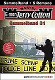Jerry Cotton Sammelband 31 - Krimi-Serie: 5 Romane in einem Band (Jerry Cotton Sammelbände)