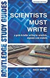 Scientists Must Write: A Guide to Better Writing for Scientists, Engineers and Students (Routledge Study Guides)